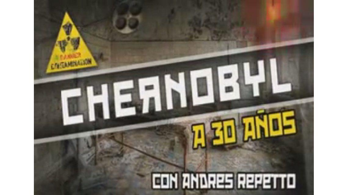 Informe especial de C5N a 30 años de Chernobyl