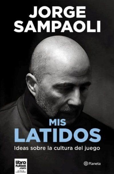 Mis latidos, el libro de Jorge Sampaoli