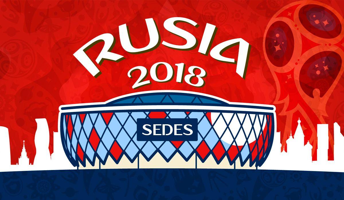 Todas las sedes del Mundial de Rusia 2018