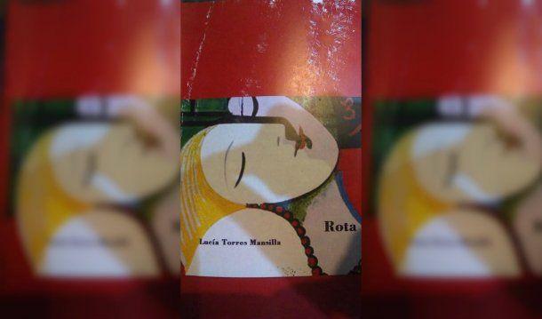 La portada de Rota, el libro de Barrera con el seudónimo Lucía Torres Mansilla