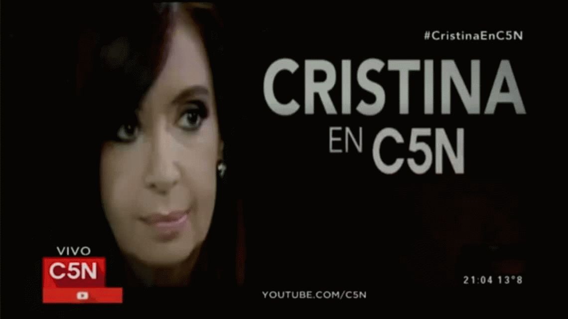 Cristina Kirchner en C5N:  Si es necesario que sea candidata, lo soy