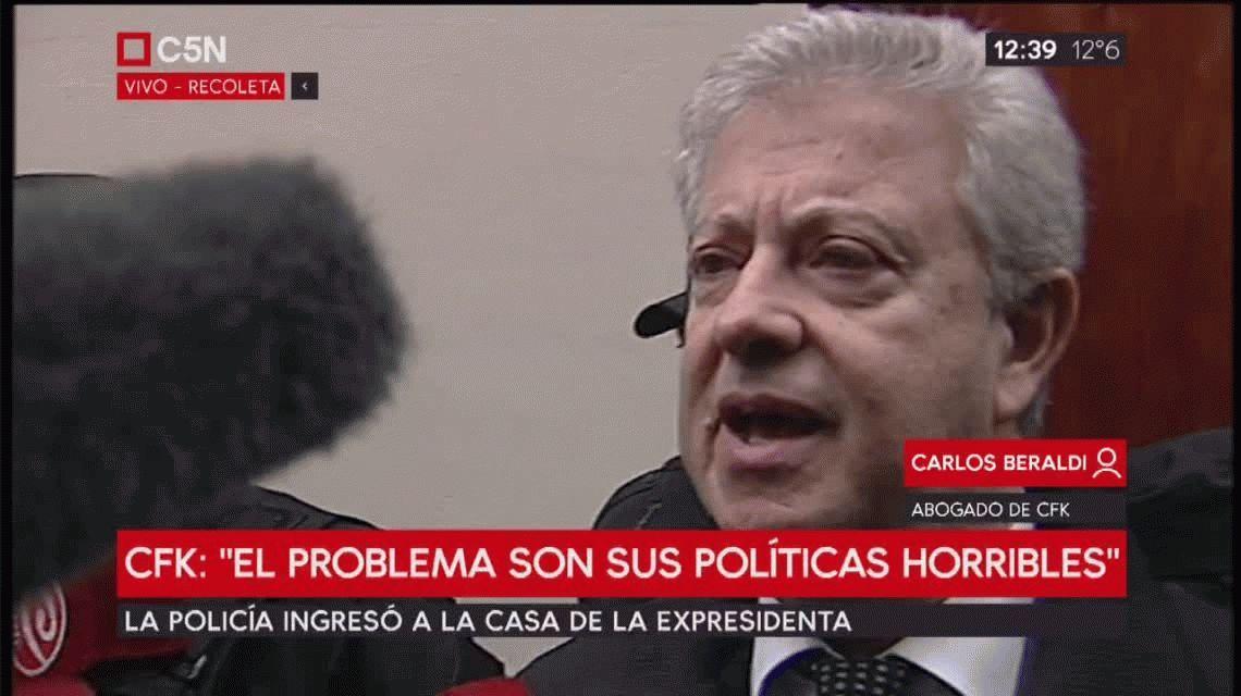Carlos Beraldi, abogado de Cristina Kirchner: Vamos a plantear la nulidad del allanamiento