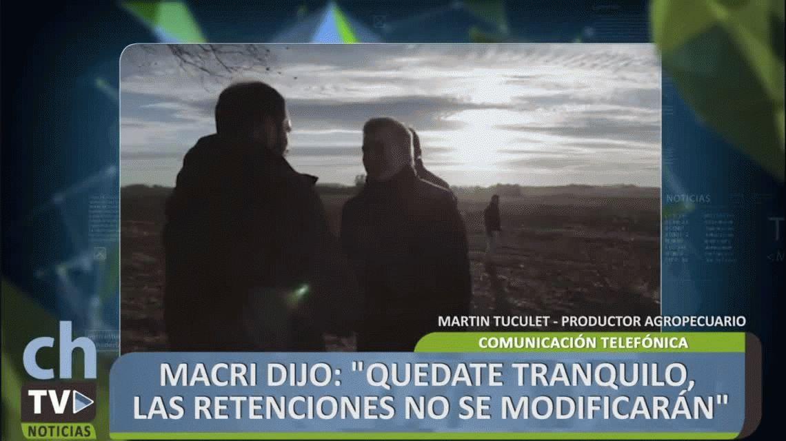 La furia de un productor al que Macri le prometió que no tocaría las retenciones